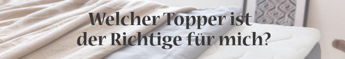 Topper Beratung - Welcher ist der Richtige für mich?
